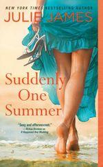 Suddenly One Summer : Novel - Julie James