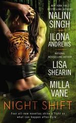 Night Shift : Four all-new novellas shine a light on what can happen after dark... - Nalini Singh