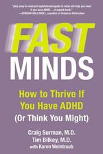 Fast Minds : How to Thrive If You Have ADHD (or Think You Might) - Craig Surman
