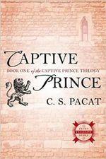 Captive Prince : Captive Prince Trilogy - C.S. Pacat