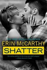 Shatter : True Believers - Erin McCarthy