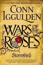 Wars of the Roses : Stormbird - Conn Iggulden