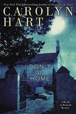 Don't Go Home : Death on Demand Mysteries (Hardcover) - Carolyn Hart