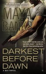 Darkest Before Dawn : Kgi Novel - Maya Banks