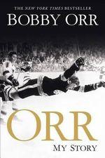 Orr : My Story - Bobby Orr