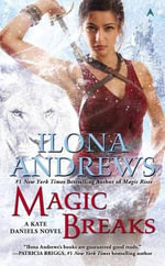 Magic Breaks : Kate Daniels Novels   - Ilona Andrews