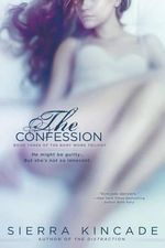 The Confession : Body Work Trilogy - Sierra Kincade