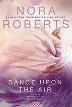 Dance Upon the Air : Three Sisters Island Trilogy #1 - Nora Roberts