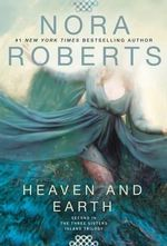 Heaven and Earth : Three Sisters Island Trilogy #2 - Nora Roberts