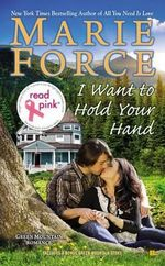 Read Pink I Want to Hold Your Hand : Green Mountain Book Two - Marie Force