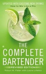 The Complete Bartender - Robyn M. Feller
