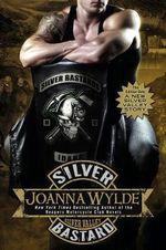 Silver Bastard : A Silver Valley Story - Joanna Wylde