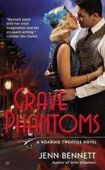 Grave Phantoms : Roaring Twenties Novel - Jenn Bennett