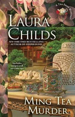 Ming Tea Murder : Tea Shop Mysteries - Laura Childs