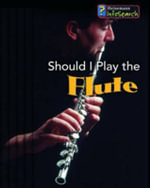 Should I Play the Flute? : Should I Play the Flute - Nicola Barber
