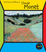 Claude Monet : First Library: The Life and Work of ... - Sean Connolly