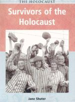 Survivors Of The Holocaust - Jane Shuter