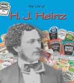 H.J. Heinz : Life of... - M.C. Hall