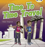 Time to Time Travel : Non-Fiction Purple A/2c - Helen Chapman