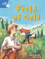 Rigby Star Guided Phonic Opportunity Readers Blue : Pupil Book Single: Field of Gold