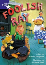 Star Shared : Foolish Ray Big Book - Marcia Vaughan