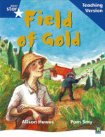 Rigby Star Phonic Guided Reading Blue Level : Field of Gold Teaching Version
