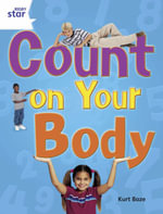 Rigby Star Guided Year 2 : White Level: Count on Your Body Guided Reading Pack Framework Edition
