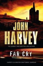Far Cry : Grayson & Walker - John Harvey
