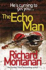 The Echo Man - Richard Montanari