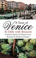 A Taste Of Venice : At Table With Brunetti   :  At Table with Brunetti - Roberta Pianaro