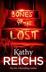 Bones of the Lost : (Temperance Brennan 16) - Kathy Reichs