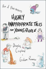 Highly Inappropriate Tales for Young People - Douglas Coupland