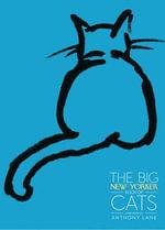 The Big New Yorker Book of Cats - William Heinemann