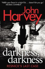Darkness, Darkness : Resnick Series : Book 12 - John Harvey