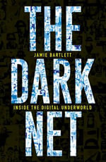 The Dark Net - Jamie Bartlett