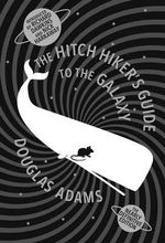 The Hitch Hiker's Guide to the Galaxy : The Nearly Definitive Edition - Douglas Adams