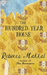 The Hundred-Year House - Rebecca Makkai