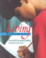 Living between the Lines - Lucy McCormick Calkins