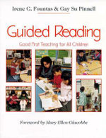 Guided Reading : Good First Teaching for All Children - Irene C. Fountas