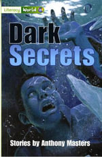 Literacy World Stage 3 Fiction : Dark Secrets (6 Pack) - Anthony Masters