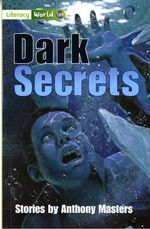 Literacy World Fiction Stage 3 Dark Secrets - Anthony Masters