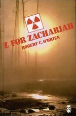 Z for Zachariah  : New Windmills Series - Robert C. O'Brien