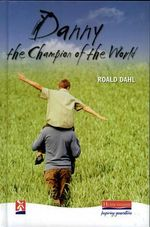 Danny the Champion of the World : New Windmills Series - Roald Dahl