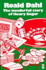 The Wonderful Story of Henry Sugar : New Windmills Series - Roald Dahl