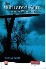 The Withered Arm and other Wessex Tales : New Windmills Series - Thomas Hardy