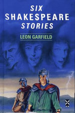 Six Shakespeare Stories : New Windmills Series - Leon Garfield