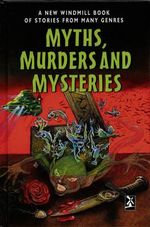 Myths Murders & Mysteries : New Windmills Series - Louise Naylor