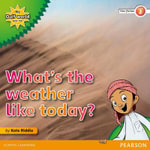 My Gulf World and Me Level 2 Non-fiction Reader : What's the Weather Like Today? - Kate Riddle