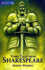 Literacy World Comets Stage 4 Stories : Three Tales from Shakespeare (6 Pack) - Martin Waddell