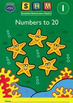 Scottish Heinemann Maths 1 : Number to 20 Activity Book 8 Pack